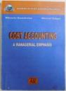 COST ACCOUNTING  -  A MANAGERIAL EMPHASIS de MIHAELA DUMITRANA si MARCEL VULPOI , 2003