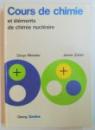 COURS DE CHIMIE ET ELEMENTS DE CHIMIE NUCLEARIE par DENYS MONNIER , JANINE ZAHLER , 12 EDITION , 1979