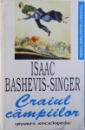 CRAIUL CAMPIILOR de ISAAC BASHEVIS  - SINGER , 1998