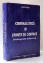 CRIMINALISTICA SI STIINTE DE CONTACT de LAZAR CARJAN , 2004