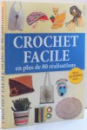 CROCHET FACILE , EU PLUS DE 80 REALISATIONS , 2013