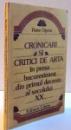 CRONICARI SI CRITICI DE ARTA IN PRESA BUCURESTEANA DIN PRIMUL DECENIU AL SECOLULUI XX , 1982