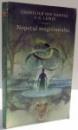 CRONICILE DIN NARNIA , NEPOTUL MAGICIANULUI de C. S. LEWIS , 2005