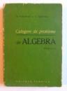 CULEGERE DE PROBLEME DE ALGEBRA , EDITIA A II-A de C. COSNITA si F. TURTOIU, 1965