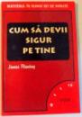 CUM SA DEVII SIGUR PE TINE , 1998