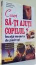CUM SA-TI AJUTI COPILUL? de VINCENT ACKER, BRUNO LEFEBVRE , 2004