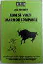 CUM SA VINZI MARILOR COMPANII de JILL KONRATH , 2007