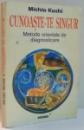 CUNOASTE-TE SINGUR, METODE ORIENTALE DE DIAGNOSTICARE de MICHIO KUSHI , 1996