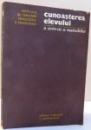 CUNOASTEREA ELEVULUI , O SINTEZA A METODELOR de ION HOLBAN ... OTILIA MOROSANU , 1978
