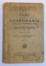 CURS DE GOSPODARIE IN CONFORMITATE CU PROGRAMELE IN VIGOARE A SCOALELOR SECUNDARE, PROFESIONALE, NORMALE, COMERCIALE SI MENAJ FETE PENTRU CLASA I- A de MARIA GENERAL DOBRESCU, 1938