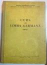 CURS DE LIMBA GERMANA , PARTEA I de O. GHEORGHIU ... H. CONSTRANTINESCU , 1961