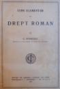 CURS ELEMENTAR DE DREPT ROMAN de C. STOICESCU , 1923