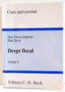 CURS UNIVERSITAR, DREPT FISCAL de DAN DROSU SAGUNA, DAN SOVA, EDITIA A III-A , 2009