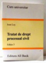 CURS UNIVERSITAR, TRATAT DE DREPT PROCESUAL CIVIL de IOAN LES, EDITIA A III-A , 2005