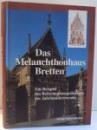 DAS MELANCHTHONHAUS BREETTEN von STEFN RHEIN UNDE GERHARD SCHWINGE , 1995