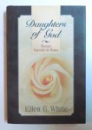 DAUGHTERS OF GOD - MESSAGES ESPECIALLY FOR WOMEN by ELLEN G. WHITE , 1998