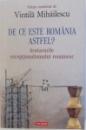 DE CE ESTE ROMANIA ASTFEL? - AVATARURILE EXCEPTIONALISMULUI ROMANESC , coordonator VINTILA MIHAILESCU , 2017