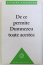 DE CE PERMITE DUMNEZEU TOATE ACESTEA de RICHARD STEINPACH, 1992