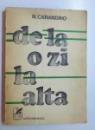DE LA O ZI LA ALTA - MEMORII de N. CARANDINO , 1979 , DEDICATIE*
