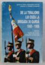 DE LA TIRALIORII LUI CUZA LA BRIGADA 30 GARDA 1860 - 1995  - ISTORIE , FAPTE DE ARME , IMAGINE PREZENTA de GHEORGHE CERNAT si STELIAN DRAGNEA , 1995