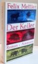 DER KEILER von FELIX METTLER , 1990