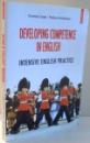 DEVELOPING COMPETENCE IN ENGLISH, INTENSIVE ENGLISH PRACTICE de CORNELIA COSER, RODICA VULCANESCU , 2004