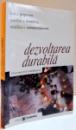 DEZVOLTAREA DURABILA , O PERSPECTIVA ROMANEASCA , 2005