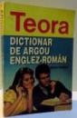 DICTIONAR DE ARGOU ENGLEZ ROMAN de STEFAN BALABAN , 1996