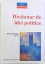 DICTIONAR DE IDEI POLITICE de ALAIN GELEDAN , 2007