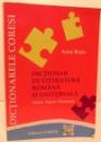 DICTIONAR DE LITERATURA ROMANA SI UNIVERSALA , 2009
