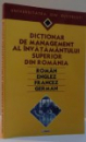 DICTIONAR DE MANAGEMENT AL INVATAMANTULUI SUPERIOR DIN ROMANIA , ROMAN, ENGLEZ , FRANCEZ, GERMAN , 2001