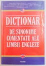 DICTIONAR DE SINONIME COMENTATE ALE LIMBII ENGLEZE de RODICA ALBU , SVETLANA ANGHELONI , CARMEN CIOBANU ... , 2008