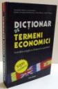DICTIONAR DE TERMENI ECONOMICI , ROMAN , ENGLEZ , FRANCEZ , SPANIOL de RUXANDRA VASILESCU ... ANDREI NICULESCU , 2008