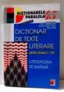 DICTIONAR DE TEXTE LITERARE PENTRU CLASELE V-VIII de FLORIN SINDRILARU , ... , MIRCEA MOT , EDITIA A III-A , 2003
