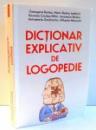 DICTIONAR EXPLICATIV DE LOGOPEDIE de GEORGETA BURLEA...MIHAELA MEREUTA , 2011