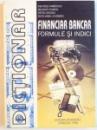 DICTIONAR FINANCIAR BANCAR, FORMULE SI INDICI de ION ROSU HAMZESCU, PATRU ROTARU, 1998