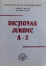 DICTIONAR JURIDIC A-Z de DIANA CALCIU , 2007