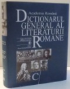 DICTIONARUL GENERAL AL LITERATURII ROMANE C/ de CARMEN CORBU, NICU ILIE, EDITIA A II-A REVIZUITA , 2016