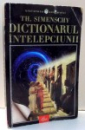 DICTIONARUL INTELEPCIUNII de TH. SIMENSCHY , EDITIA A IV-A , 2012