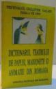 DICTIONARUL TEATRULUI DE PAPUSI , MARIONETE SI ANIMATIE DIN ROMANIA , 1999