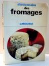 DICTIONNAIRE DES FROMAGES de ROBERT J. COURTINE , 1972