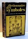 DICTIONNAIRE DES SYMBOLES par JEAN CHEVALIER , ALAIN CHEERBRANT , 1973