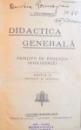 DIDACTICA GENERALA  - PRINCIPII DE EDUCATIA INTELIGENTEI , EDITIA II de I. GAVANESCUL