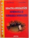 DIDACTICA INFORMATICII SI TEHNOLOGIEI INFORMATIEI de CARMEN PETRE, DOREL SAVULEA, 2005