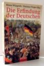 DIE ERFINDUNG DER DEUTSCHEN von KLAUS WIEGREFE, DIETMAR PIEPER , 2008