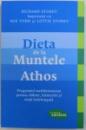 DIETA DE LA MUNTELE ATHOS  - PROGRAMUL MEDITERANEEAN PENTRU SLABIRE , INTINERIRE SI VIATA INDELUNGATA de RICHARD STOREY ...LOTTIE STOREY , 2014