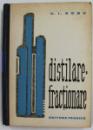 DISTILARE - FRACTIONARE de V. I. ROBU , 1963