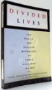 DIVIDED LIVES by ELSA WALSH , 1995