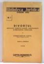 DIVORTUL , EXPLICATII TEORETICE SUMARE , JURISPRUDENTA SI BIBLIOGRAFIE , FORMULARE de CONSTANTIN VICOL , EDITIA A II A REVAZUTA 1938