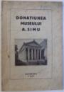 DONATIUNEA  MUSEULUI  A . SIMU , 1927 , DEDICATIE*